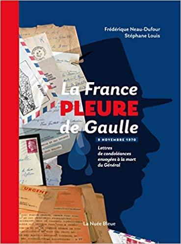 la france pleure de Gaulle ; lettres de condoléances après la mort du Général