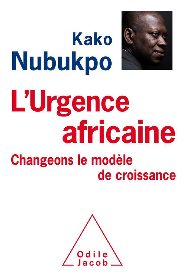 L'urgence africaine ; changeons le modèle de croissance