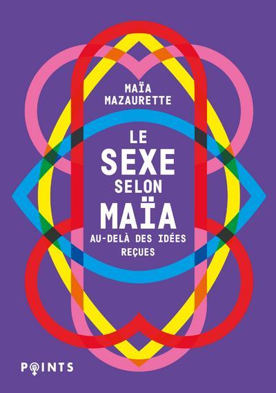 Le sexe selon Maïa ; au-delà des idées reçues