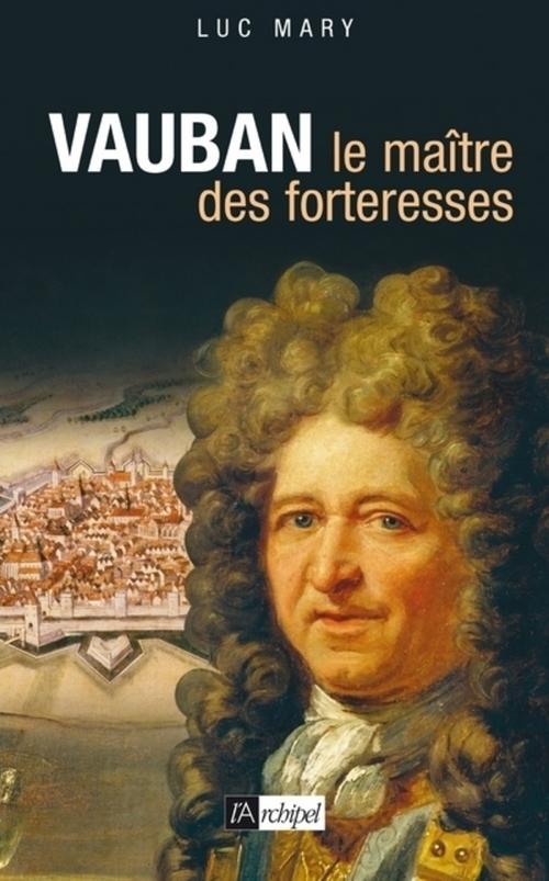 Vauban, le maître des fortifications