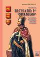 """Richard 1er """"Coeur de Lion"""" Duc d'Aquitaine, Duc de Normandie, Comte d'Anjour, roi d'Anglaterre  - Baptistin Poujoulat"""