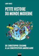 Couverture de Petite Histoire Du Monde Moderne T01 De Christophe Colomb A La Constitution Americaine