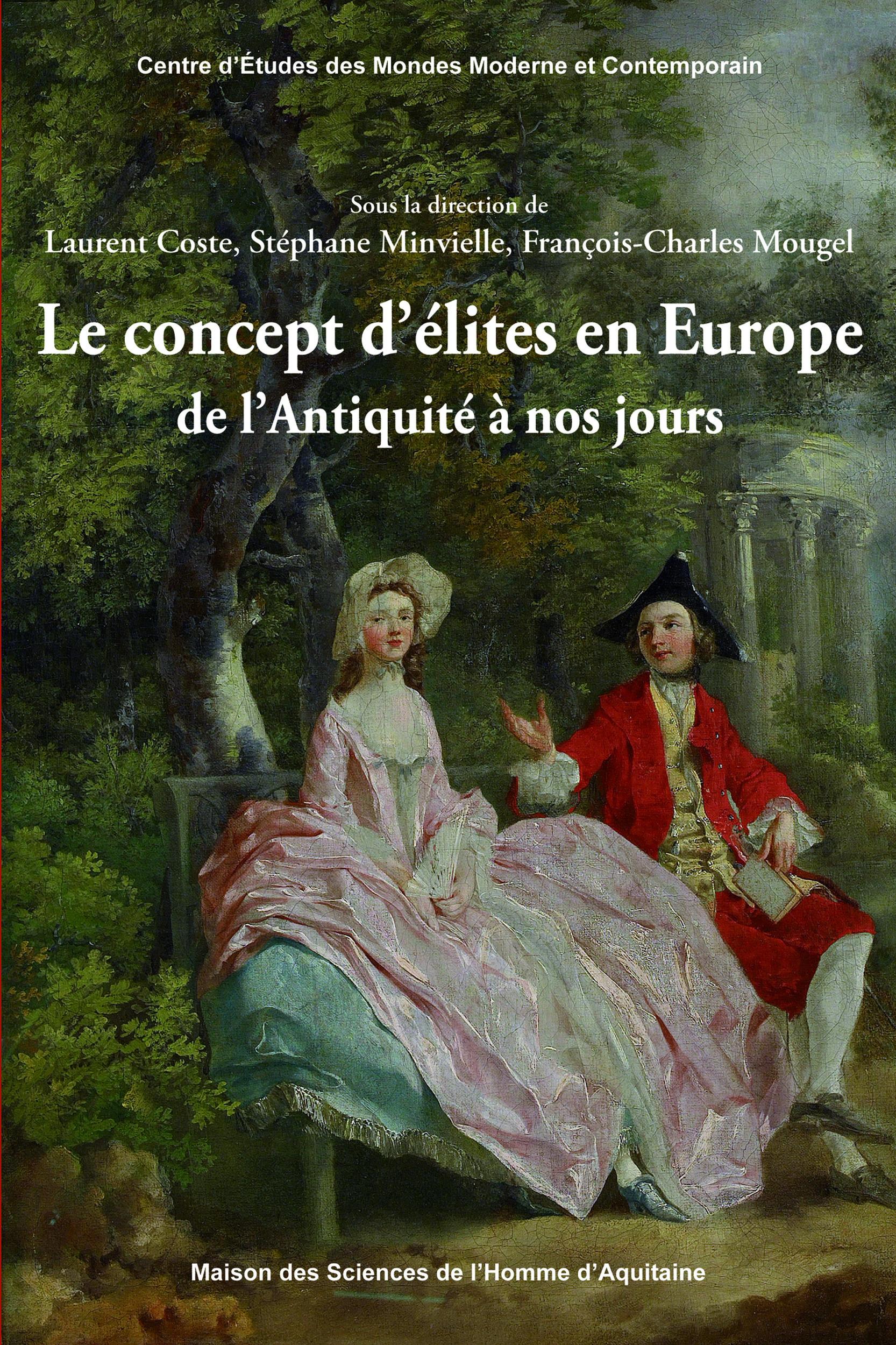 Le concept d´élites en Europe  - Minv Coste  Laurent  - François-Charles MOUGEL  - Stéphane Minvielle  - Laurent Coste