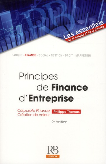 Principes De Finance D'Entreprise ; Corporate Finance ; Creation De Valeur.
