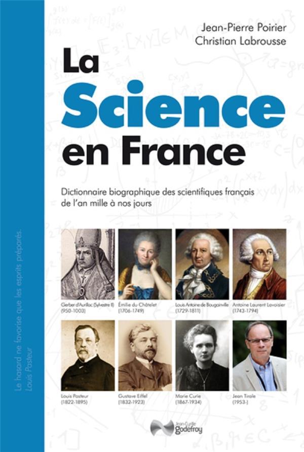 La science en France ; dictionnaire biographique des scientifiques français de l'an mille à nos jours