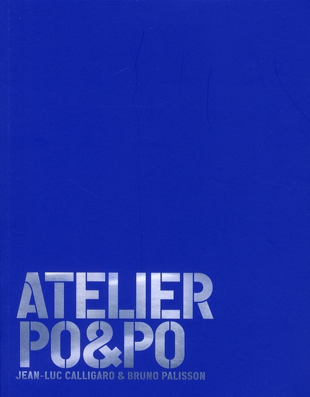 Atelier Po&Po ; Jean-Luc Calligaro et Bruno Palisson