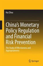 China´s Monetary Policy Regulation and Financial Risk Prevention  - Hui Zhou