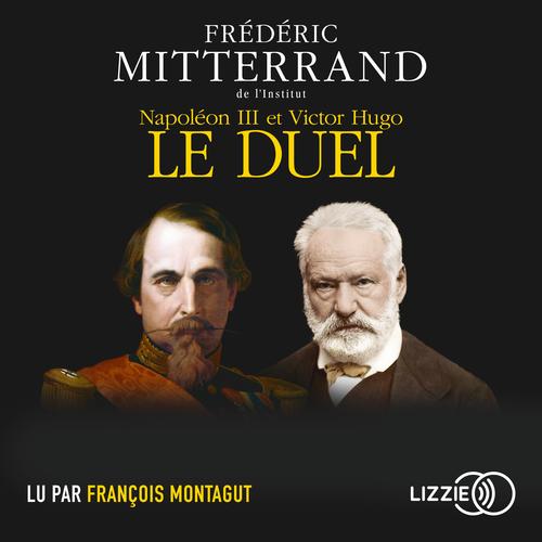 Vente AudioBook : Napoléon III et Victor Hugo, le duel  - Frédéric Mitterrand