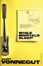 Vente Livre Numérique : While Mortals Sleep  - Kurt Vonnegut