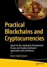 Practical Blockchains and Cryptocurrencies  - Karan Singh Garewal