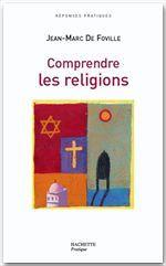Comprendre les religions  - Jean-Marc De Foville