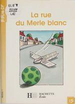 La Rue du Merle blanc  - Martine Géhin