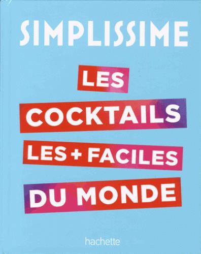 Simplissime ; le livre de cocktails le + facile du monde