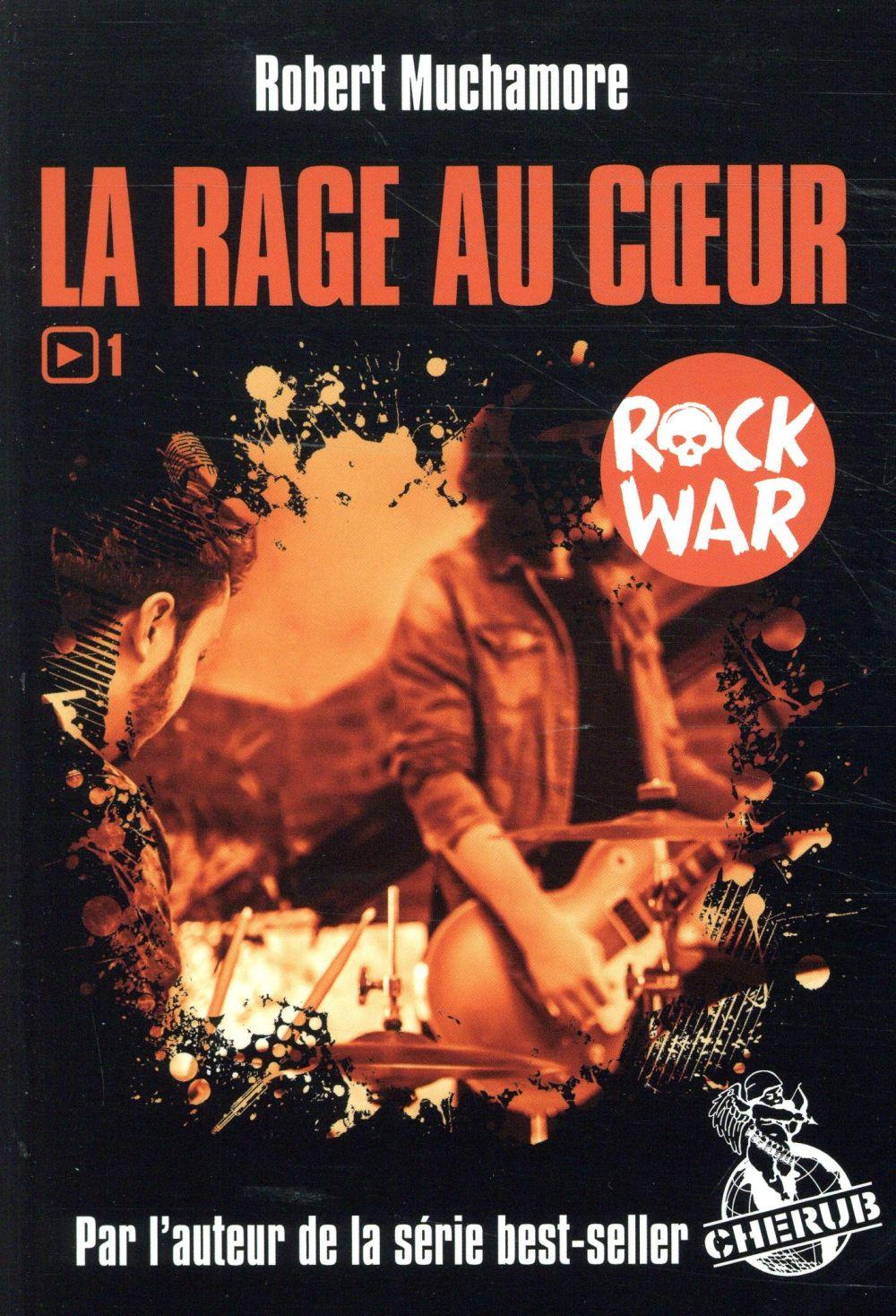 Rock war t.1 ; la rage au coeur