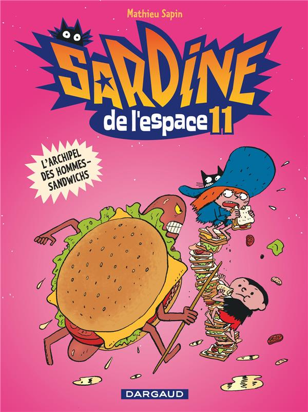 SARDINE DE L'ESPACE - TOME 11 - L'ARCHIPEL DES HOMMES-SANDWICHS (11) SAPIN/MATHIEU