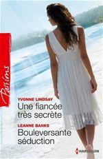 Vente Livre Numérique : Une fiancée très secrète - Bouleversante séduction  - Leanne Banks - Yvonne Lindsay