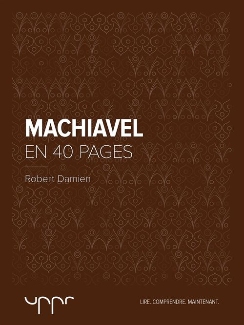 Machiavel - En 40 pages