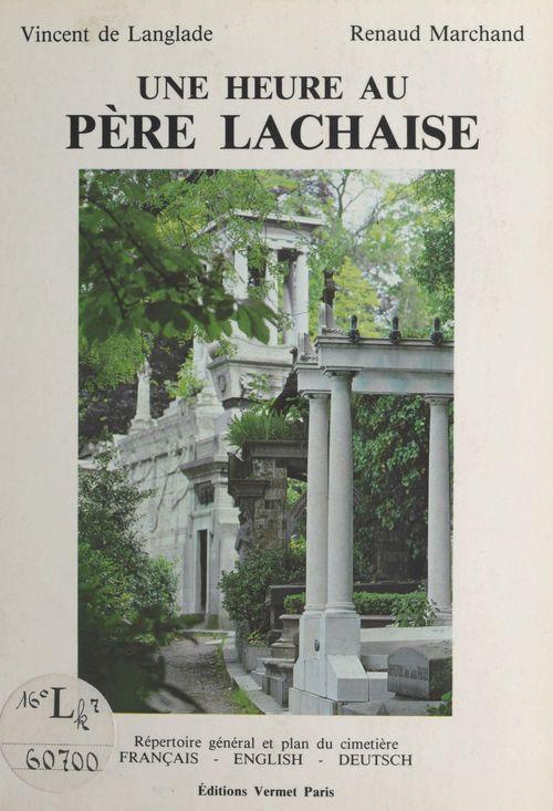 Une heure au Père-Lachaise  - Vincent de Langlade  - Renaud Marchand