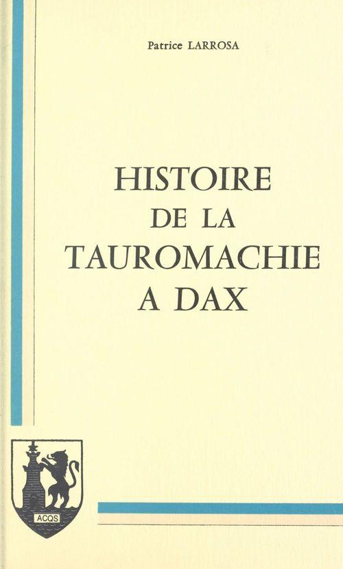 Histoire de la tauromachie à Dax