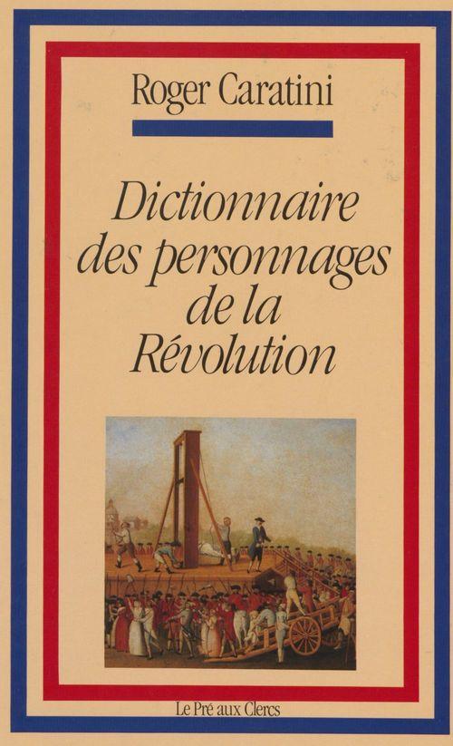 Dictionnaire des personnages de la Révolution
