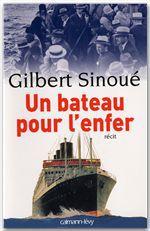 Un bateau pour l'enfer  - Gilbert Sinoué