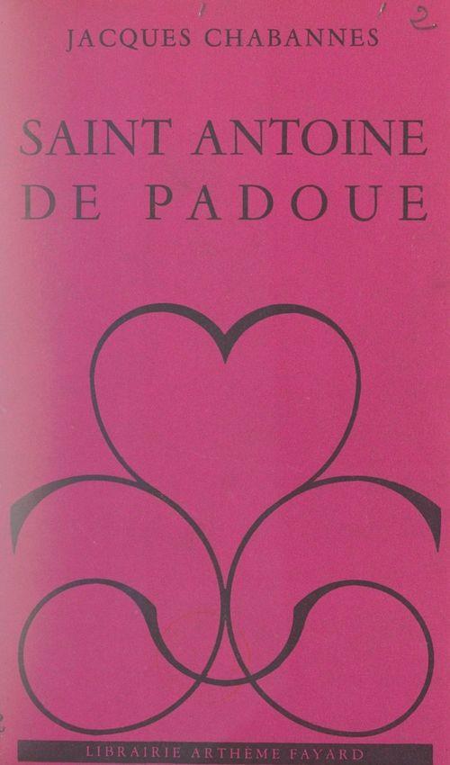 Saint Antoine de Padoue  - Jacques Chabannes
