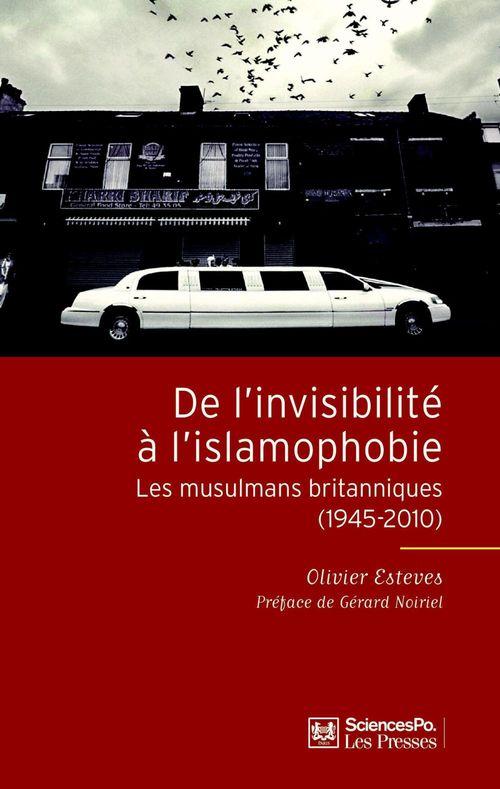 De l'invisibilité à l'islamophobie ; les musulmans britanniques (1945-2010)