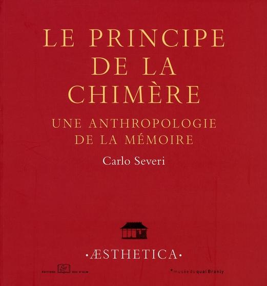 Le principe de la chimère ; une anthropologie de la mémoire