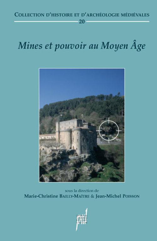 mines et pouvoirs. le controle seigneurial de l exploitation miniere au moyen ag