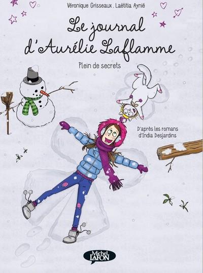 Le journal d'Aurélie Laflamme T.4 ; plein de secrets
