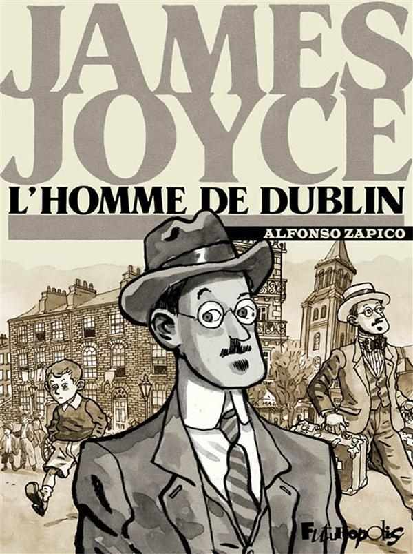 James Joyce ; l'homme de Dublin