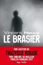 Le brasier  - Vincent Hauuy