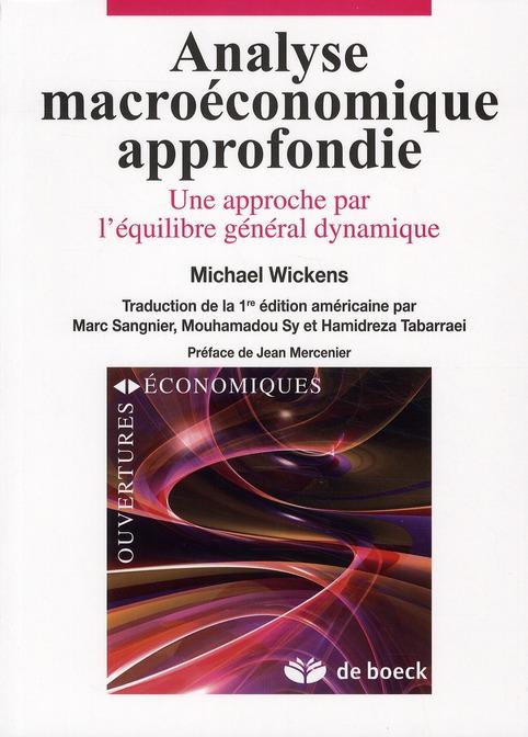 Analyse Macroeconomique Approfondie ; Une Approche Par L'Equilibre General Dynamique
