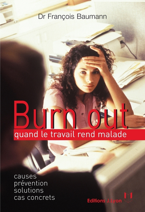 burn out ; quand le travail rend malade