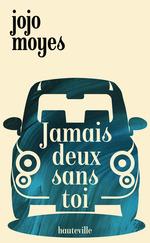 Vente Livre Numérique : Jamais deux sans toi  - Jojo Moyes