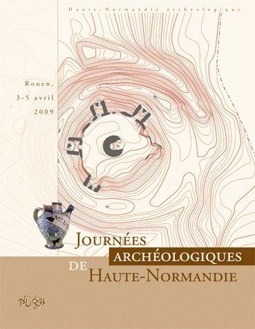 Journées archéologiques de Haute-Normandie 2009