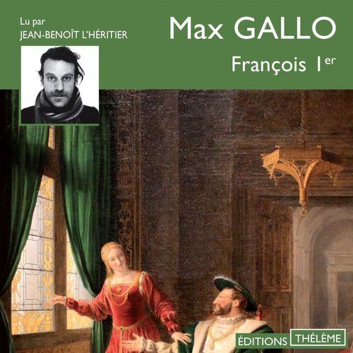 Vente AudioBook : François 1er  - Max Gallo