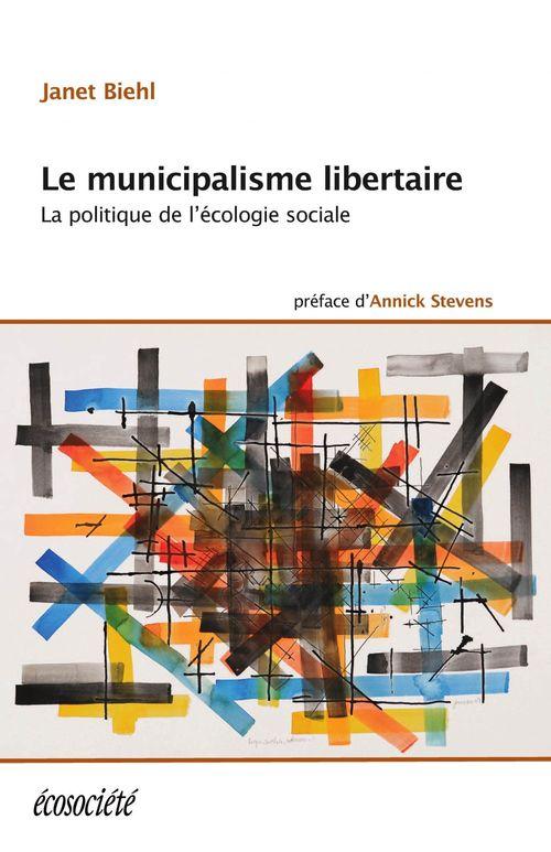 Le municipalisme libertaire ; la politique de l'écologie sociale