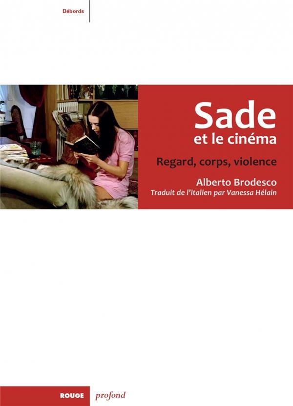Sade et le cinéma ; regard, corps et violence