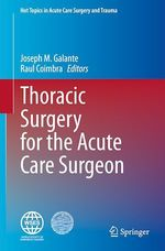 Thoracic Surgery for the Acute Care Surgeon  - Joseph M. Galante - Raul Coimbra