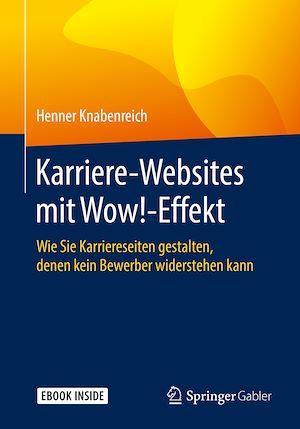 Karriere-Websites mit Wow!-Effekt  - Henner Knabenreich