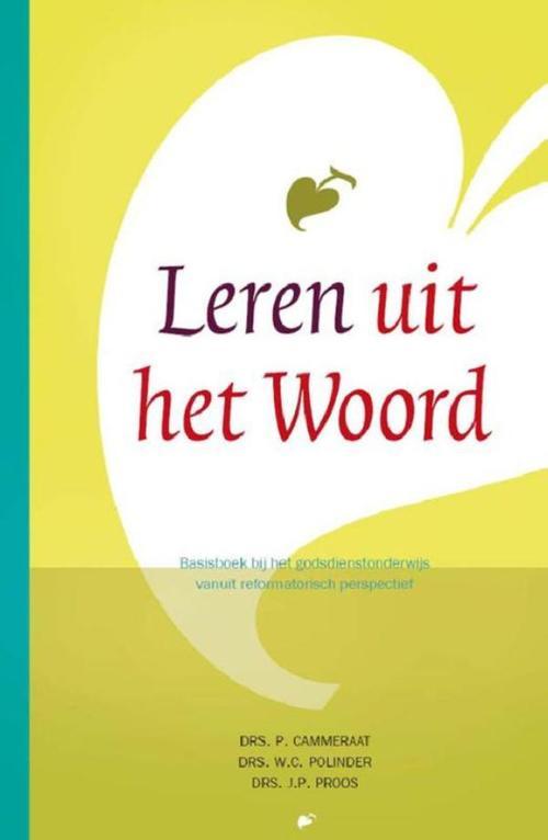 Leren uit het woord – P. Cammeraat, W.C. Polinder, J.P. Proos – ebook  0 Banier Bv, Uitgeverij De