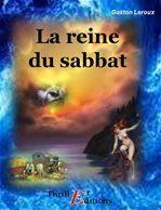 La reine du sabbat  - Gaston Leroux