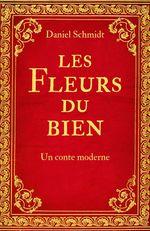 Vente EBooks : Les Fleurs du bien  - Daniel Schmidt