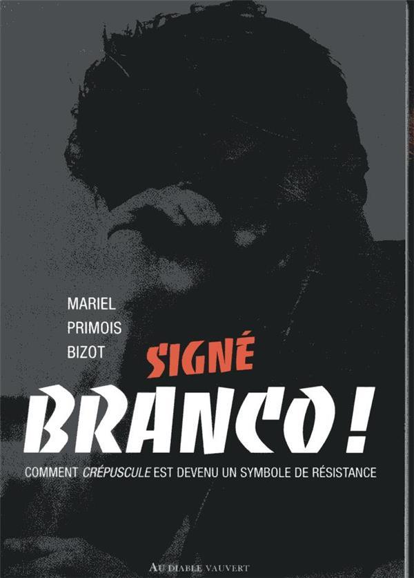 Signé Branco ! ; comment Crépuscule est devenu un symbole de résistance