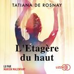 Vente AudioBook : L'Étagère du haut  - Tatiana de Rosnay