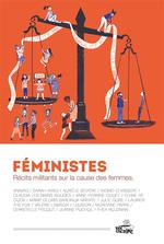 Couverture de Féministes ; récits militants sur la cause des femmes