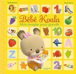 Vente Livre Numérique : Bébé Koala - Mon imagier pour grandir  - Nadia Berkane - Alexis Nesme