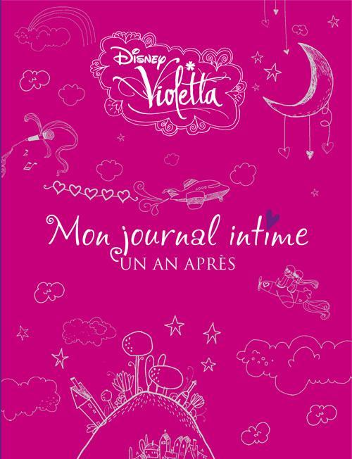 Violetta ; Mon Journal Intime ; Un An Apres