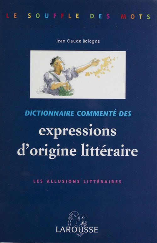 Dictionnaire commentes des expressions d'origine litteraire